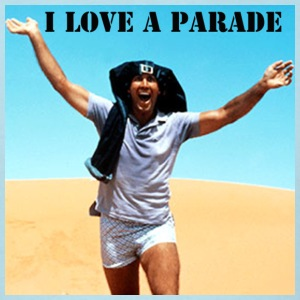 I-I-I-I LOVE A PARADE!! - Men's T-Shirt