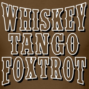 Western WTF - Whiskey Tango Foxtrot - Men's T-Shirt
