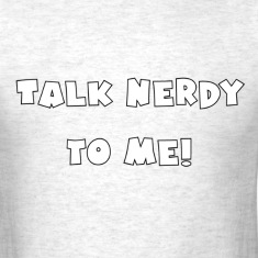 Talk Nerdy To Me! Standard