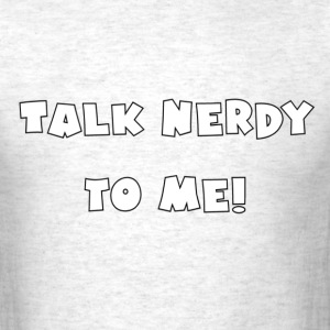 Talk Nerdy To Me! Standard - Men's T-Shirt