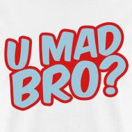 Design ~ U Mad?