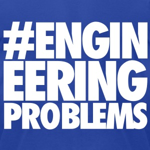 Engineering Problems - Men's T-Shirt by American Apparel