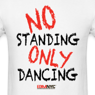 Design ~ NO Standing ONLY Dancing