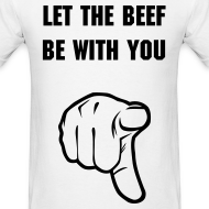 Design ~ LET THE BEEF BE WITH YOU