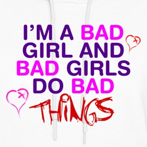 Im A Bad Girl Hoodies - Women's Hoodie