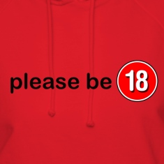 Please Be 18 Hoodies