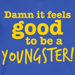 damn it feels good to be a youngster! T-Shirts - Men's V-Neck T-Shirt by Canvas