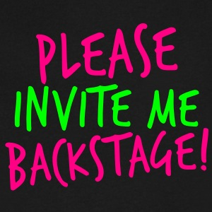 PLEASE INVITE ME BACKSTAGE! music rock metal T-Shirts - Men's V-Neck T-Shirt by Canvas