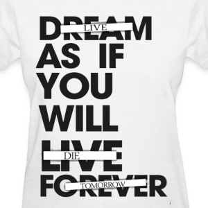 Live As If You Will Die Tomorrow Tee - Women's T-Shirt