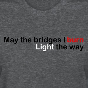 May The Bridges Light The Way Tee - Women's T-Shirt