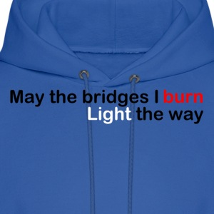 May The Bridges Light The Way Hoodie - Men's Hoodie