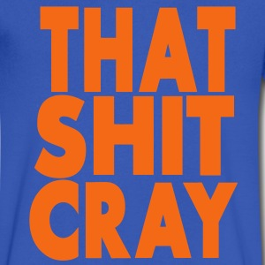 THAT SHIT CRAY - Men's V-Neck T-Shirt by Canvas
