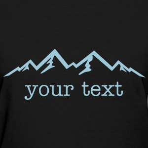Mountains & text - Women's T-Shirt