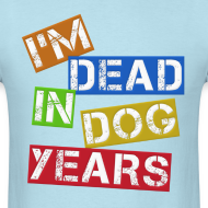 Design ~ I'm Dead In Dog years