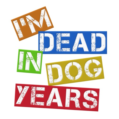 I'm Dead In Dog Years
