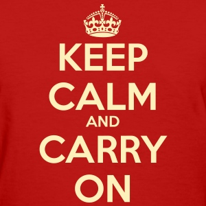 Keep Calm & Carry On Women's T - Women's T-Shirt