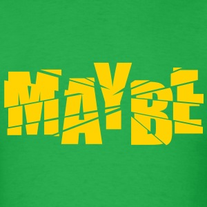maybe T-Shirts - Men's T-Shirt
