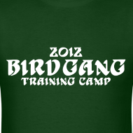 Design ~ 2012 Bird Gang Training Camp Shirt