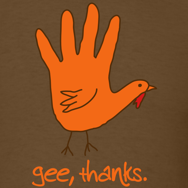 Gee, thanks - Thanksgiving Hand Drawing