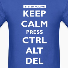 Keep Calm press Ctrl Alt Del T-Shirts
