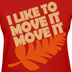 I like to move it move it Women's T-Shirts