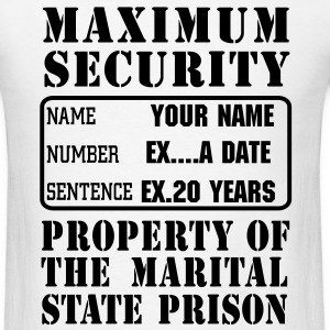 Prisoner, Marriage State Prison, personalize for bachelor / bachelorette / anniversary parties  - Men's T-Shirt