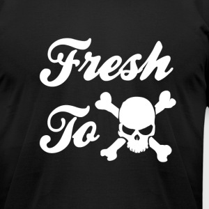 Fresh To Death - Men's T-Shirt by American Apparel