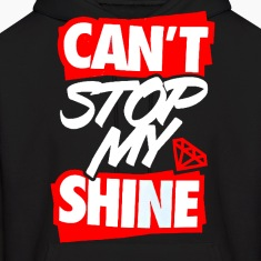 Can't Stop My Shine Hoodie