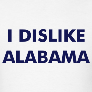 Design ~ I DISLIKE ALABAMA - White