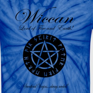 WICCAN Lord of Fire and Earth! Version II T-Shirts - Unisex Tie Dye T-Shirt