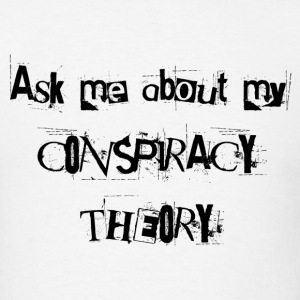 conspiracytheory T-Shirts - Men's T-Shirt