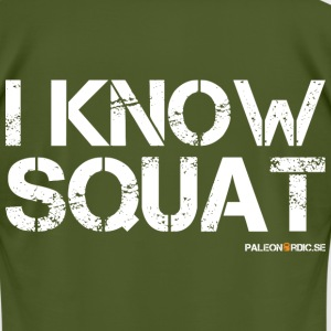 I KNOW SQUAT - Men's T-Shirt by American Apparel