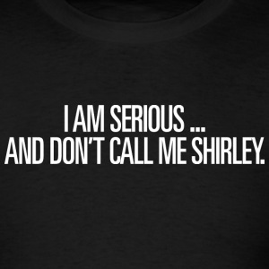 Airplane - Don't Call Me Shirley - Men's T-Shirt