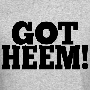 Got Heem! Long Sleeve Shirts - Crewneck Sweatshirt
