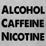 Design ~ Alcohol Caffeine Nicotine
