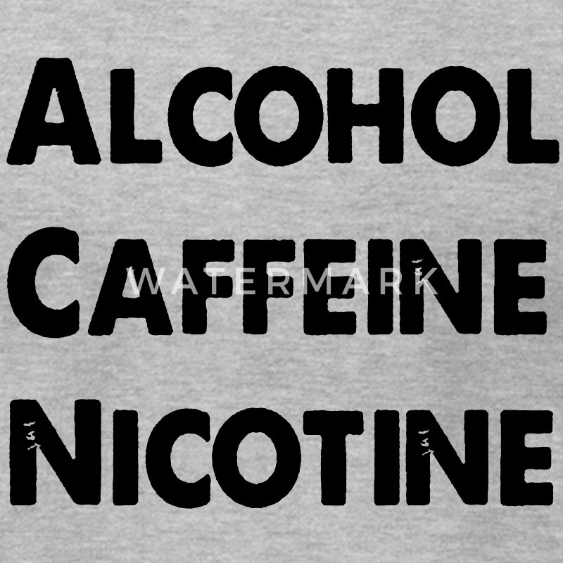 Alcohol Caffeine Nicotine T-Shirts - Men's T-Shirt by American Apparel