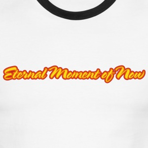 Eternal Moment of Now - It's a State of Mind - And a T-Shirt - Men's Ringer T-Shirt