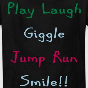 play_laugh_giggle_run_jump_smile3 Kids' Shirts - Kids' T-Shirt