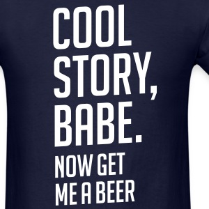Cool Story, Babe... - Men's T-Shirt