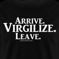 Design ~ Arrive.Virgilize.Leave T-Shirt