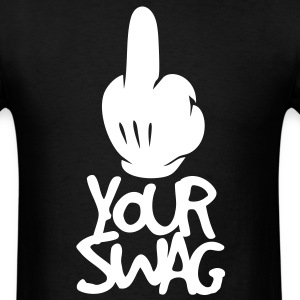 FUCK YOUR SWAG T-Shirts - Men's T-Shirt