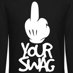 FUCK YOUR SWAG Long Sleeve Shirts - Crewneck Sweatshirt