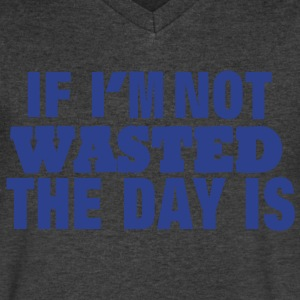 IF I'M NOT WASTED THE DAY IS - Men's V-Neck T-Shirt by Canvas