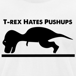 T-Rex Hates Pushups T-Shirts - Men's T-Shirt by American Apparel