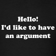 Design ~ Hello, I would like to have an argument T-Shirt
