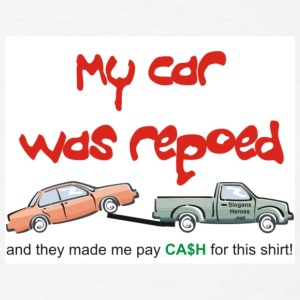 White My Car Was Repoed Men - Men's T-Shirt