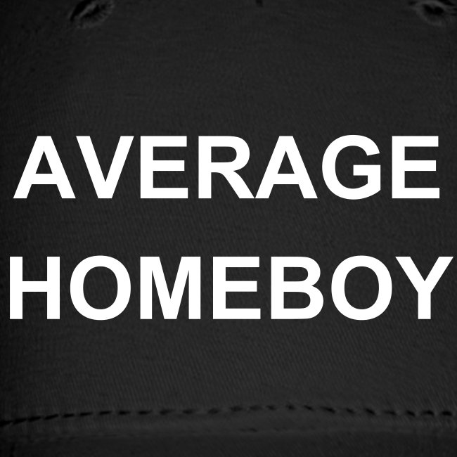 AVERAGE HOMEBOY CAP