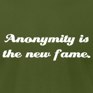 Design ~ Anonymity is the new fame.