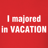 Design ~ I majored in VACATION T-Shirt Men's Red Tee