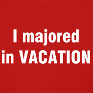 Design ~ I majored in VACATION T-Shirt Women's